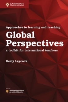 Approaches to Learning and Teaching Global Perspectives : A Toolkit for International Teachers, Paperback / softback Book