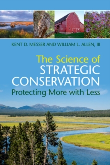 The Science of Strategic Conservation : Protecting More with Less, Paperback Book