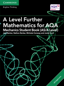 A Level Further Mathematics for AQA Mechanics Student Book (AS/A Level) with Cambridge Elevate Edition (2 Years), Mixed media product Book