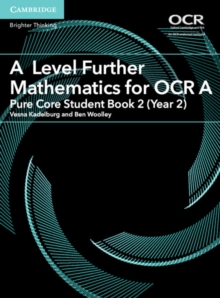 A Level Further Mathematics for OCR A Pure Core Student Book 2 (Year 2), Paperback / softback Book