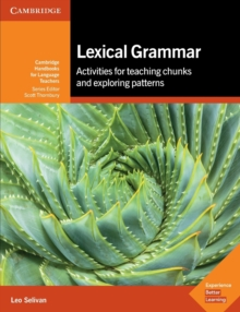 Lexical Grammar : Activities for Teaching Chunks and Exploring Patterns, Paperback / softback Book