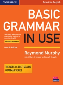 Basic Grammar in Use Student's Book without Answers : Self-study Reference and Practice for Students of American English, Paperback Book