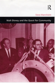 Walt Disney and the Quest for Community, PDF eBook