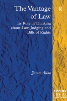 The Vantage of Law : Its Role in Thinking about Law, Judging and Bills of Rights, EPUB eBook