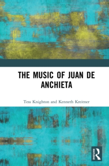 The Music of Juan de Anchieta, EPUB eBook