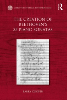 The Creation of Beethoven's 35 Piano Sonatas, EPUB eBook