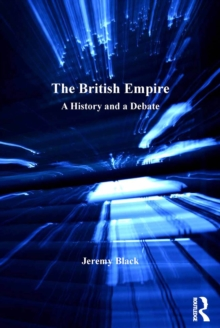 The British Empire : A History and a Debate, PDF eBook