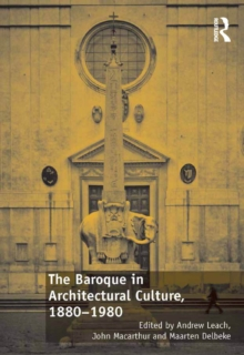 The Baroque in Architectural Culture, 1880-1980, PDF eBook