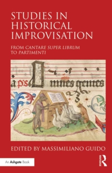 Studies in Historical Improvisation : From Cantare super Librum to Partimenti, PDF eBook