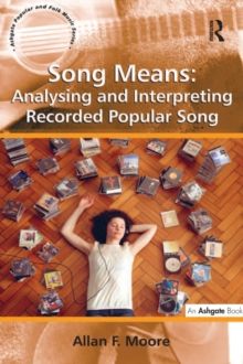 Song Means: Analysing and Interpreting Recorded Popular Song, EPUB eBook