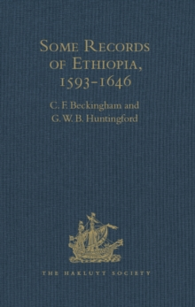 Some Records of Ethiopia, 1593-1646 : Being Extracts from