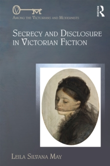 Secrecy and Disclosure in Victorian Fiction, PDF eBook