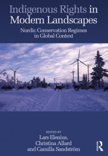 Indigenous Rights in Modern Landscapes : Nordic Conservation Regimes in Global Context, EPUB eBook
