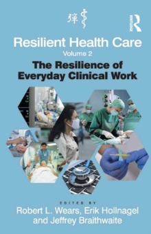 Resilient Health Care, Volume 2 : The Resilience of Everyday Clinical Work, PDF eBook