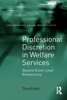Professional Discretion in Welfare Services : Beyond Street-Level Bureaucracy, PDF eBook