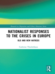 Nationalist Responses to the Crises in Europe : Old and New Hatreds, PDF eBook