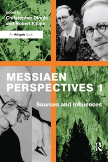 Messiaen Perspectives 1: Sources and Influences, EPUB eBook