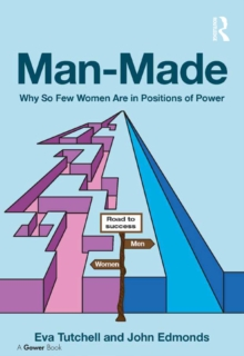 Man-Made : Why So Few Women Are in Positions of Power, PDF eBook