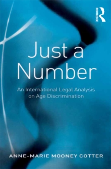 Just a Number : An International Legal Analysis on Age Discrimination, EPUB eBook