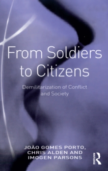 From Soldiers to Citizens : Demilitarization of Conflict and Society, PDF eBook