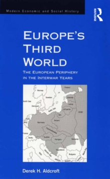 Europe's Third World : The European Periphery in the Interwar Years, EPUB eBook