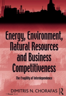 Energy, Environment, Natural Resources and Business Competitiveness : The Fragility of Interdependence, PDF eBook