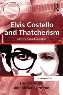 Elvis Costello and Thatcherism : A Psycho-Social Exploration, PDF eBook