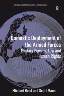 Domestic Deployment of the Armed Forces : Military Powers, Law and Human Rights, EPUB eBook