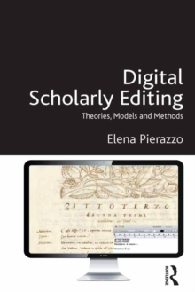 Digital Scholarly Editing : Theories, Models and Methods, PDF eBook