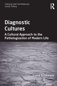 Diagnostic Cultures : A Cultural Approach to the Pathologization of Modern Life, PDF eBook