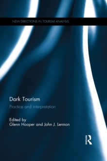 Dark Tourism : Practice and interpretation, EPUB eBook