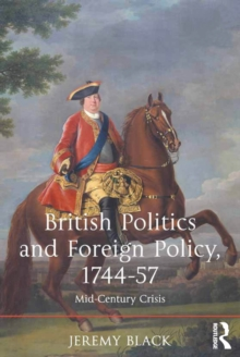 British Politics and Foreign Policy, 1744-57 : Mid-Century Crisis, PDF eBook