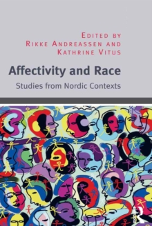 Affectivity and Race : Studies from Nordic Contexts, EPUB eBook