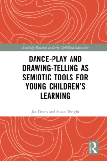 Dance-Play and Drawing-Telling as Semiotic Tools for Young Children's Learning, PDF eBook