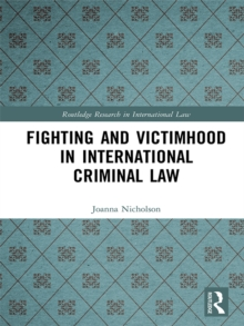 Fighting and Victimhood in International Criminal Law, PDF eBook