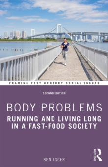 Body Problems : Running and Living Long in a Fast-Food Society, EPUB eBook