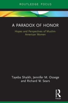 A Paradox of Honor : Hopes and Perspectives of Muslim-American Women, PDF eBook