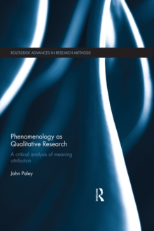 Phenomenology as Qualitative Research : A Critical Analysis of Meaning Attribution, PDF eBook