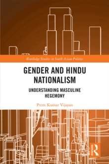 Gender and Hindu Nationalism : Understanding Masculine Hegemony, EPUB eBook