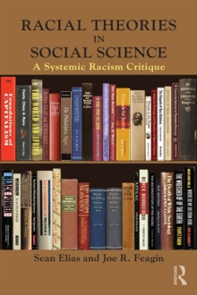Racial Theories in Social Science : A Systemic Racism Critique, PDF eBook