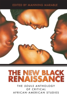 New Black Renaissance : The Souls Anthology of Critical African-American Studies, PDF eBook