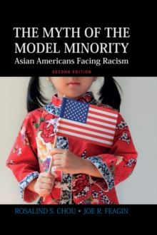 Myth of the Model Minority : Asian Americans Facing Racism, Second Edition, EPUB eBook