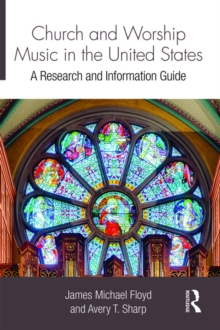 Church and Worship Music in the United States : A Research and Information Guide, PDF eBook