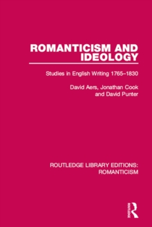 Romanticism and Ideology : Studies in English Writing 1765-1830, PDF eBook