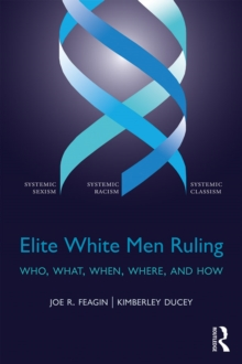 Elite White Men Ruling : Who, What, When, Where, and How, PDF eBook