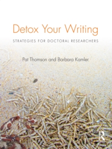 Detox Your Writing : Strategies for doctoral researchers, EPUB eBook