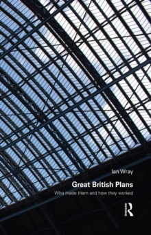 Great British Plans : Who made them and how they worked, EPUB eBook