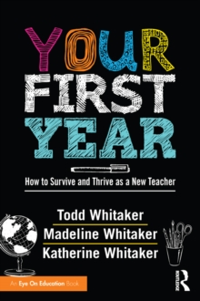 Your First Year : How to Survive and Thrive as a New Teacher, PDF eBook