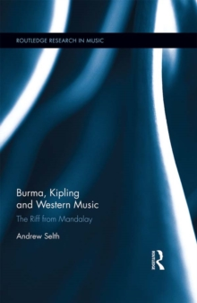 Burma, Kipling and Western Music : The Riff from Mandalay, PDF eBook
