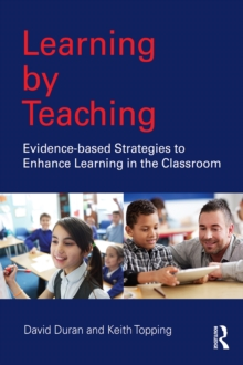Learning by Teaching : Evidence-based Strategies to Enhance Learning in the Classroom, EPUB eBook